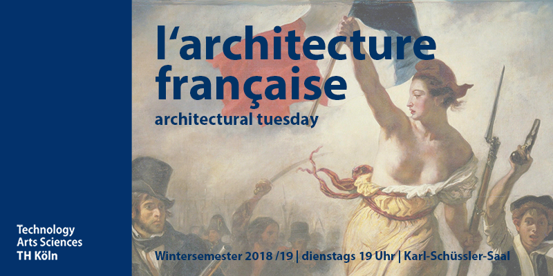 TH Köln | Fakultät für Architektur | architectural tuesday | l'architecture française
